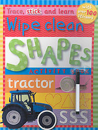 Trace, Stick and Learn Wipe Clean Shapes Activity Book Издательство: Make Believe Ideas, 2007 г Мягкая обложка, 12 стр ISBN 1846104793 инфо 1696i.