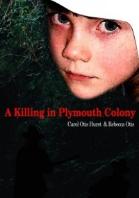 A Killing in Plymouth Colony 2003 г 160 стр ISBN 0618275975 инфо 1790i.